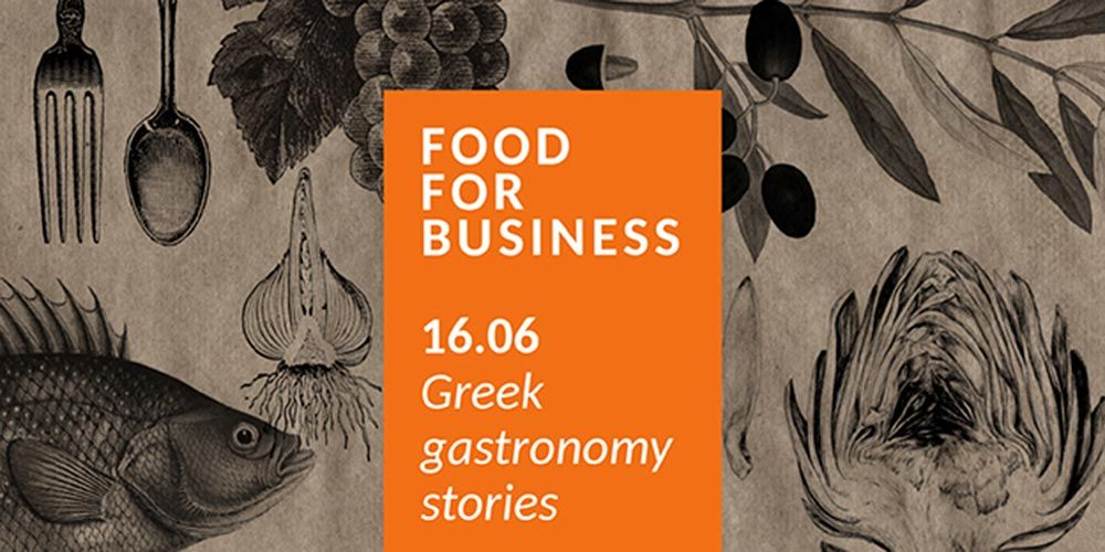 "Food for business: ""Greek gastronomy stories"""