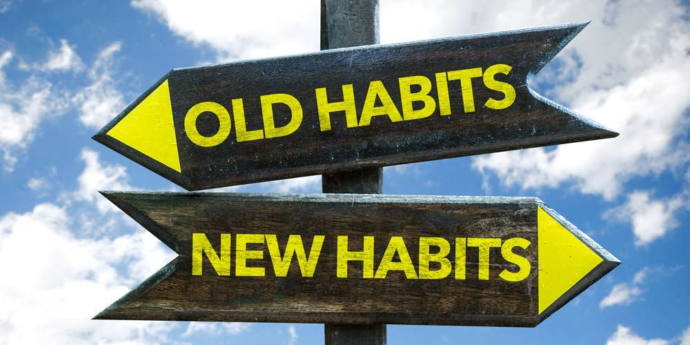 new habits old habits